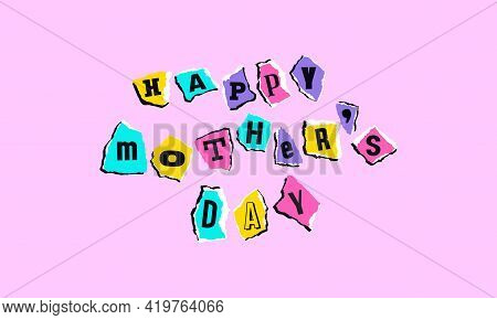 Happy Mother's Day Card. Letters On Scraps Of Paper. Design In The Style Of Children's Crafts