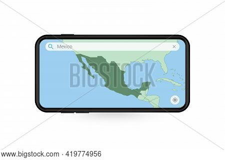 Searching Map Of Mexico In Smartphone Map Application. Map Of Mexico In Cell Phone. Vector Illustrat
