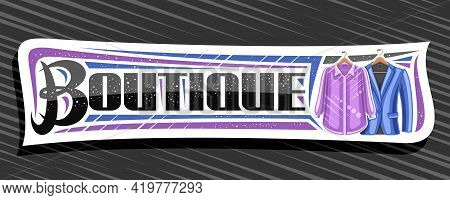 Vector Banner For Boutique, White Signboard With Illustration Of Hanging Purple Women's Blouse And B