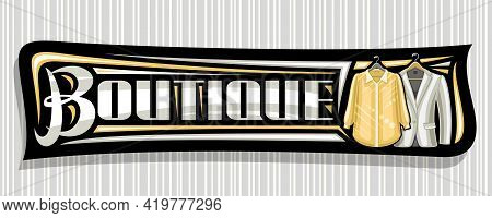 Vector Banner For Boutique, Black Signage With Illustration Of Hanging Yellow Women's Blouse And Gra