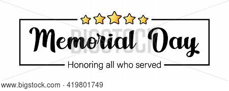Usa Memorial Day Greeting Card. Lettering Poster With Text Happy Memorial Day. Beautiful Greeting Ca