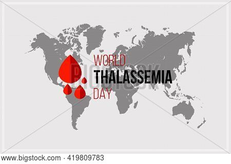 Vector Illustration On The Theme Of World Thalassemia Day. Thalassemias Are Inherited Blood Disorder