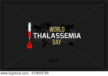 World Thalassemia Day Vector Background. Thalassemias Are Inherited Blood Disorders Characterized By