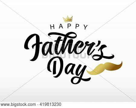 Fathers Day Handwritten Black Lettering With Golden Mustache And Crown. Vector Greeting Illustration
