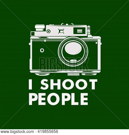 I Shoot People Is A Deep Sense Of Humour Quotes