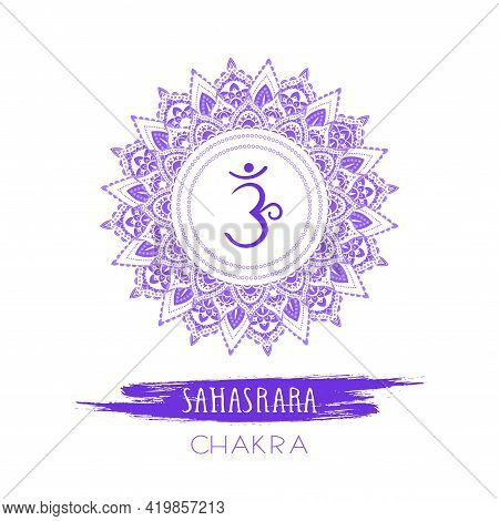 Vector Illustration With Symbol Sahasrara - Crown Chakra And Watercolor Element On White Background.