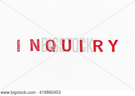 Red Color Ink Rubber Stamp In Word Inquiry On White Paper Background