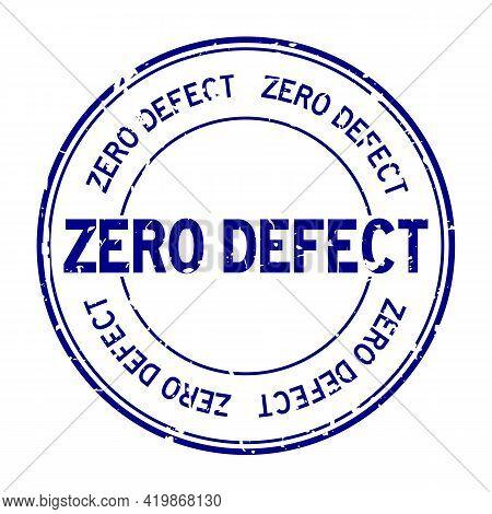 Grunge Black Zero Defect Word Round Rubber Seal Stamp On White Background
