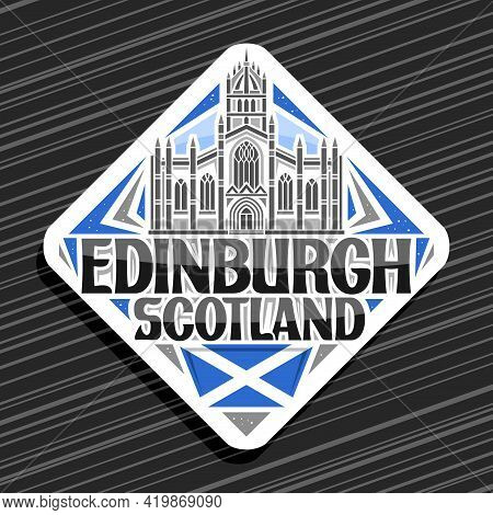 Vector Logo For Edinburgh, White Rhombus Road Sign With Illustration Of Edinburgh City Scape On Day