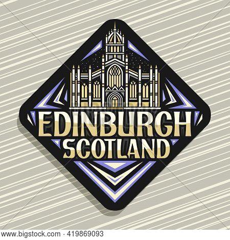 Vector Logo For Edinburgh, Black Rhombus Road Sign With Illustration Of Edinburgh City Scape On Twil