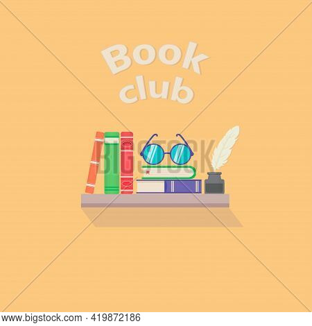 Shelf Book With Stack Of Books And Glasse, Feather. Vector Logo Template For Book Club Or Bookshop A