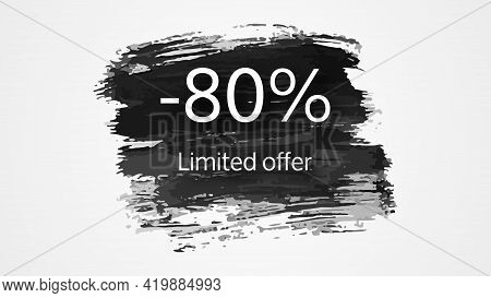 Limited Offer Banner On Black Brush Stroke With A 80% Discount. White Numbers On Black Brush Stroke