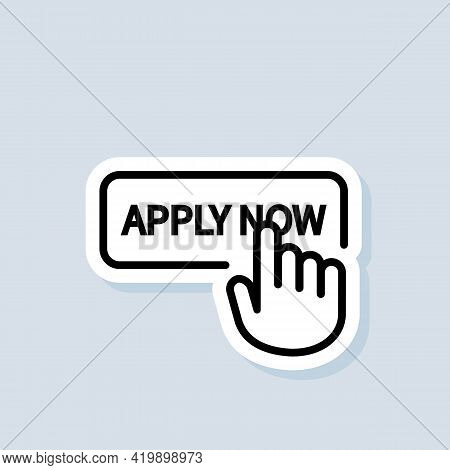 Apply Now Sticker. Apply Now Button With Hand Cursor. Apply Now Logo. Vector On Isolated Background.