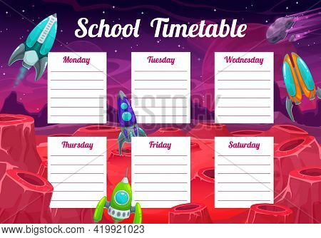 Educational School Timetable Vector Template With Ufo Space Ships Over Alien Planet Surface And Mete