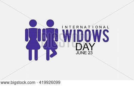 International Widows Day Awareness Concept Observed On June 23 Every Year. International Widows Temp
