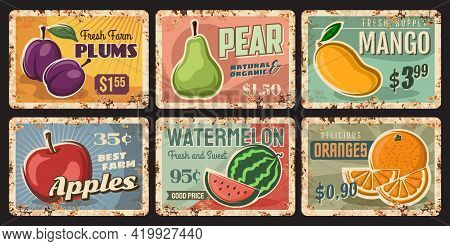 Fruits Rusty Metal Plates, Vector Vintage Rust Tin Signs With Ripe Garden Pear, Plums, Mango And App