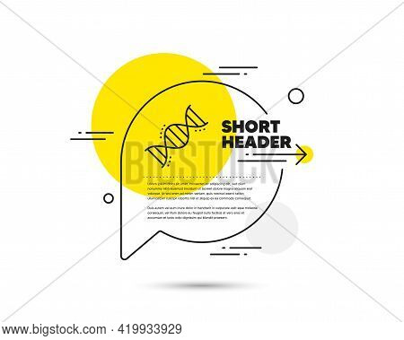 Chemistry Dna Line Icon. Speech Bubble Vector Concept. Laboratory Analysis Sign. Chemical Formula Sy