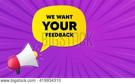 We Want Your Feedback Symbol. Background With Megaphone. Survey Or Customer Opinion Sign. Client Com