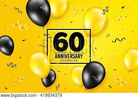 60 Years Anniversary. Anniversary Birthday Balloon Confetti Background. Sixty Years Celebrating Icon