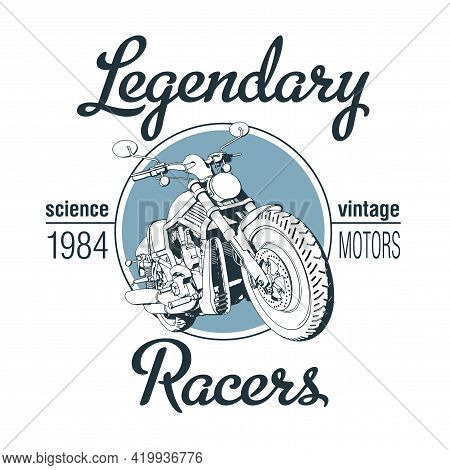 Legendary Racers Poster With Motorcycle And Words Vintage Motors Vector Illustration