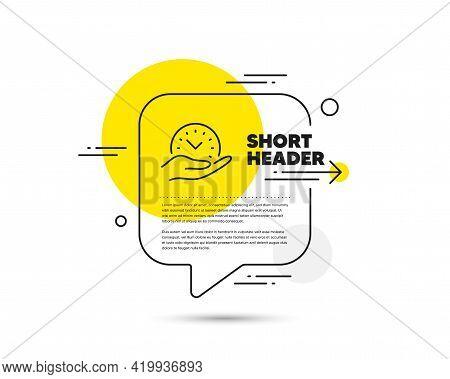 Safe Time Line Icon. Speech Bubble Vector Concept. Clock Sign. Office Management Symbol. Safe Time L