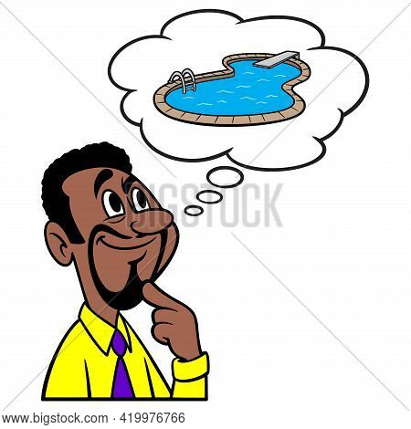 Man Thinking About A Swimming Pool - A Cartoon Illustration Of A Man Thinking About A Swimming Pool.