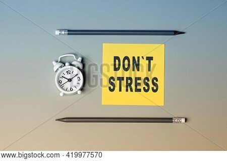 Dont Stress - Text On Sticky Note Paper. Closeup Of A Personal Agenda. Top View. Conceptual Photo