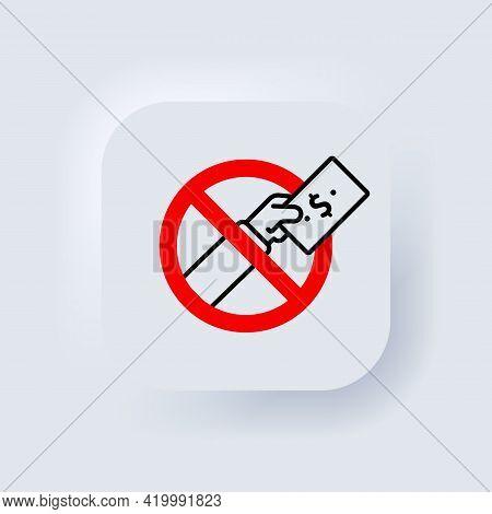 Stop Corruption Icon. Vector. No Corruption. Corruption In Prohibition Sign. International Anti Corr