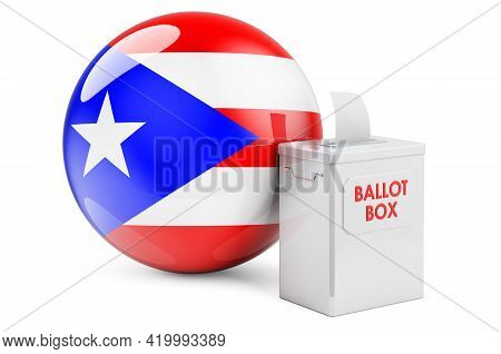 Ballot Box With Puerto Rican Flag. Election In Puerto Rico. 3d Rendering Isolated On White Backgroun