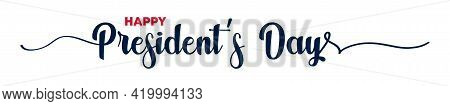 Happy Presidents Day. Lettering Poster With Text Happy Presidents Day. Calligraphy Light Banner. Vec