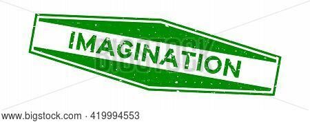 Grunge Green Imagination Word Hexagon Rubber Seal Stamp On White Background