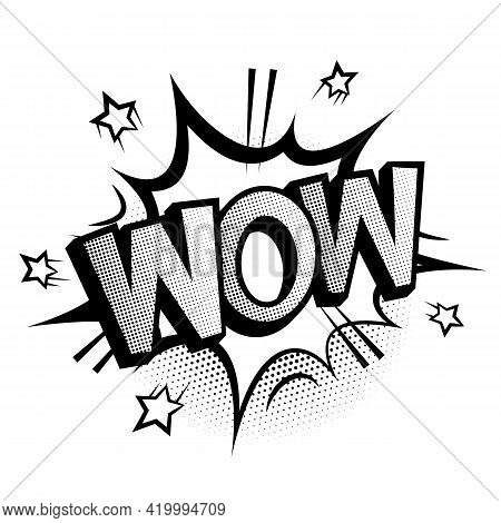 Expression Wow Wording With Comic Speech Bubble Or Cartoon Explosion. Black And White Vector Illustr