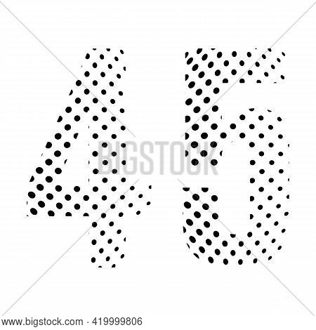 Number Forty-five, 45 In Halftone. Dotted Illustration Isolated On A White Background. Vector Illust