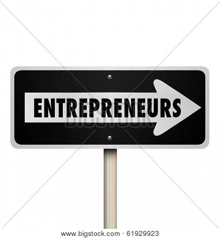 Entrepreneurs Word One Way Road Sign Business Owners