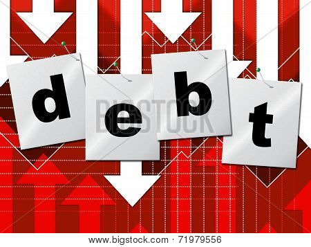Debts Debt Shows Liability Financial And Owning