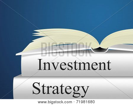 Investment Strategy Showing Planning Invests And Savings poster