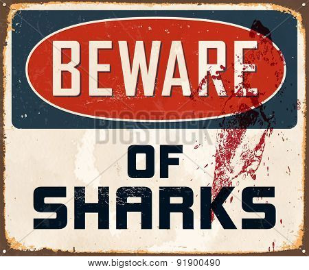 Beware of sharks - Vintage Metal Sign with realistic rust and used effects.