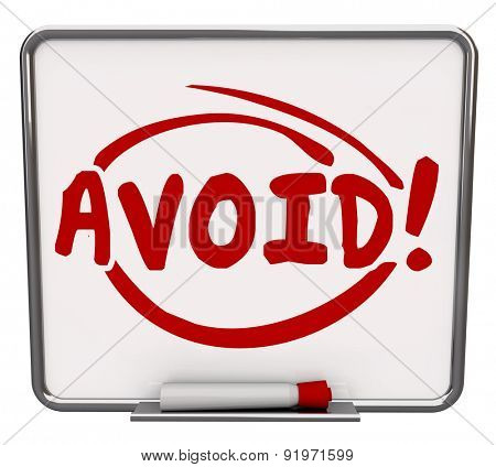 Avoid word written and circled on a dry erase board to illustrate a warning or danger sign of things to prevent as a precaution for safety and security