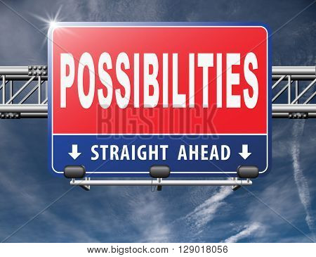 possibilities and opportunities alternatives achievement road sign billboard