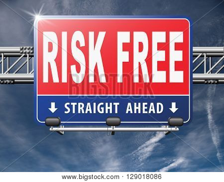risk free satisfaction high product quality guaranteed safe investment web shop warranty no risks and safety first billboard sign