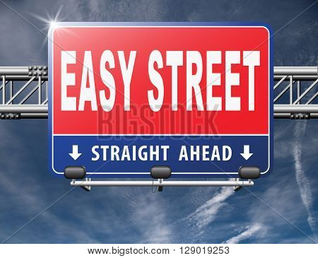 easy street, keep it simple no risk and safe solution