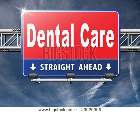 Dental care center oral hygiene or surgery for healthy teeth without caries but with a beautiful smile with text, road sign billboard.