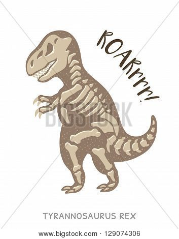 Cartoon card with a tyrannosaurus Rex skeleton and text Roar. Fossil of a T-rex dinosaur skeleton. Cute dinosaur on white background