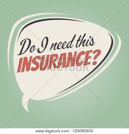 do i need this insurance retro speech bubble