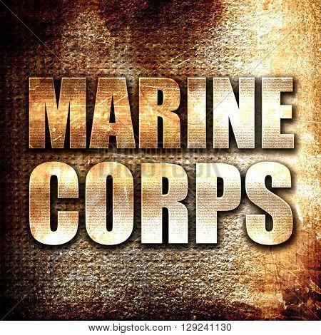 marine corps, rust writing on a grunge background