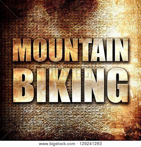moutain biking, rust writing on a grunge background