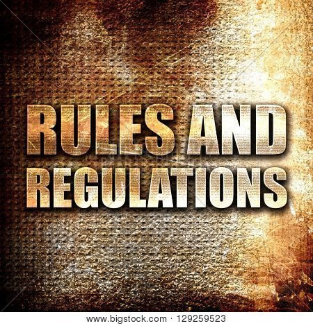 rules and regulations, rust writing on a grunge background