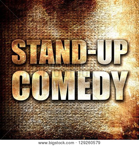 stand-up comedy, rust writing on a grunge background