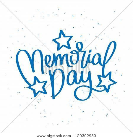 Memorial Day. The trend calligraphy. Excellent gift card to the day of Independence. Vector illustration on white background.