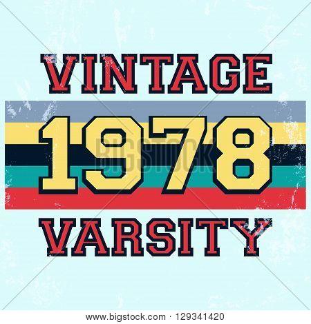 T-shirt print design. Vintage varsity stamp poster. Printing and badge applique label t-shirts jeans casual wear. Vector illustration.